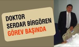Dr. Serdar Birgören görev başında!