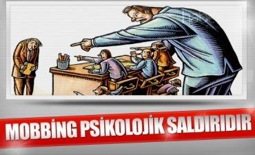 İş yerinde psikolojik şiddet: MOBBİNG!