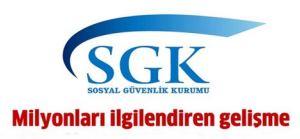 SGK'dan milyonları ilgilendiren karar!