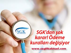 SGK ödeme yöntemini değiştiriyor 'fayda modeli' ile ödemeler azalacak