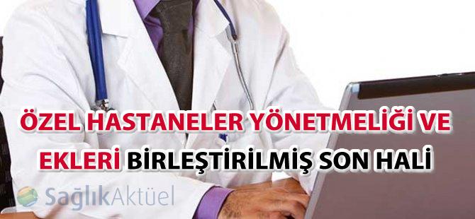 Özel Hastaneler Yönetmeliği ve Ekleri Birleştirilmiş Son Hali - 22.03.2017