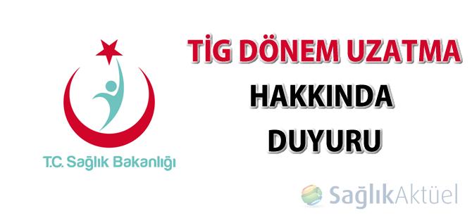 TİG Dönem Uzatma hakkında duyuru-09.10.2014
