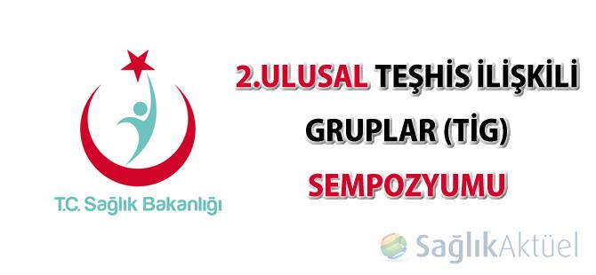 2.Ulusal Teşhis İlişkili Gruplar (TİG) Sempozyumu