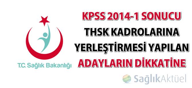 KPSS 2014-1 sonucu THSK kadrolarına yerleştirmesi yapılan adayların dikkatine