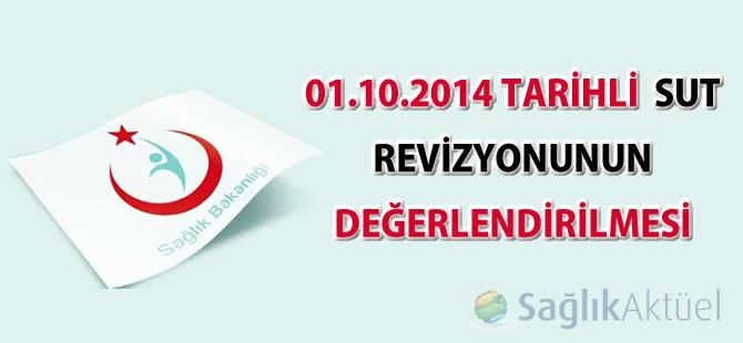 01.10.2014 Tarihli  SUT Revizyonunun Değerlendirilmesi