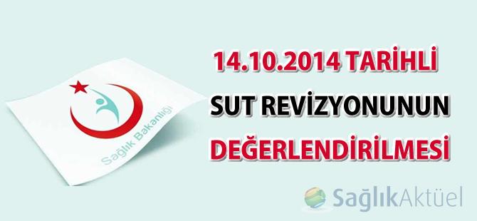 14.10.2014 Tarihli  SUT Revizyonunun Değerlendirilmesi