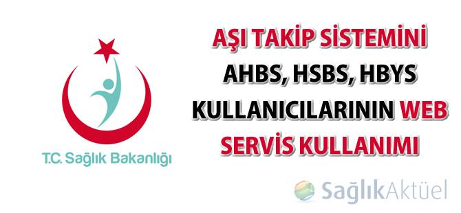 Aşı Takip Sistemini AHBS, HSBS, HBYS kullanıcılarının Web Servis Kullanımı
