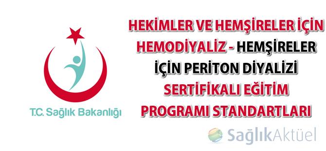 Hekimler ve Hemşireler için Hemodiyaliz - Hemşireler için Periton Diyalizi Sertifikalı Eğitim Programı Standartları