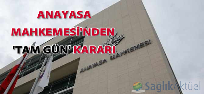 Anayasa Mahkemesi'nden 'Tam Gün' kararı