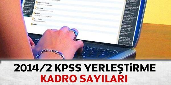 2014/2 KPSS yerleştirme kadro sayıları