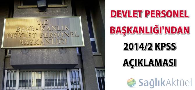 Devlet Personel Başkanlığı'ndan 2014/2 KPSS açıklaması