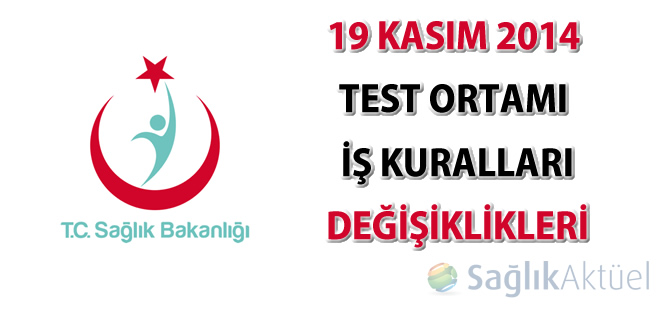 19.11.2014 tarihinde yapılan iş kuralı değişiklerinin test edilmesi hakkında duyuru