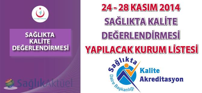 24 - 28 Kasım 2014 Sağlıkta Kalite Değerlendirmesi Yapılacak Kurum Listesi