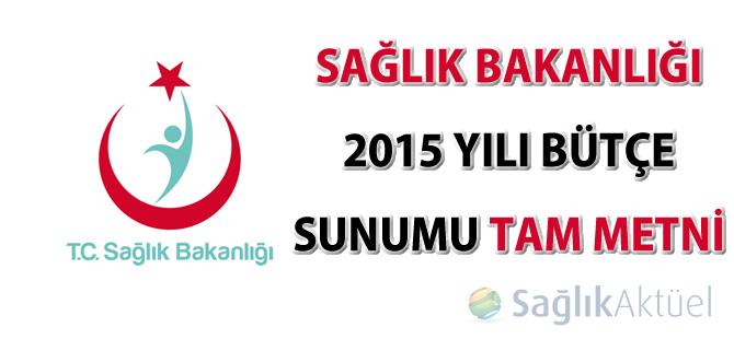 Sağlık Bakanlığı 2015 Yılı Bütçe Sunumu tam metni