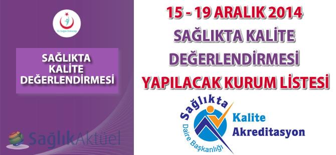 15 - 19 Aralık 2014 Sağlıkta Kalite Değerlendirmesi Yapılacak Kurum Listesi