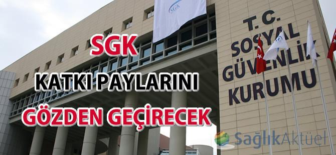 SGK katkı paylarını gözden geçirecek