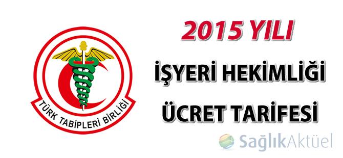 2015 Yılı İşyeri Hekimliği Ücret Tarifesi