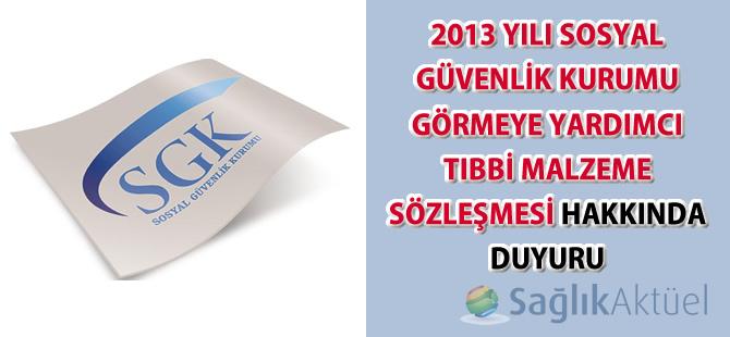 2013 Yılı Sosyal Güvenlik Kurumu Görmeye Yardımcı Tıbbi Malzeme Sözleşmesi Hakkında Duyuru