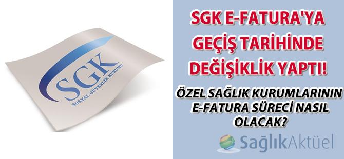 SGK E-Fatura'ya geçiş tarihinde değişiklik yaptı!