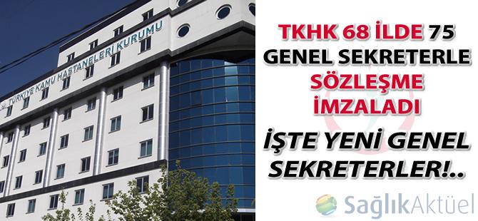 TKHK 68 ilde 75 genel sekreterle sözleşme imzaladı