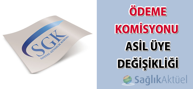 Ödeme Komisyonu Asil Üye Değişikliği