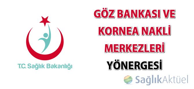 Göz Bankası ve Kornea Nakli Merkezleri Yönergesi