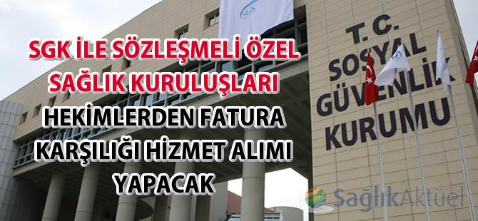 SGK serbest çalışan doktorlardan fatura karşılığı hizmet alacak!