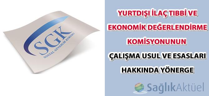 Yurtdışı İlaç Tıbbi Ve Ekonomik Değerlendirme Komisyonunun Çalışma Usul Ve Esasları Hakkında Yönerge