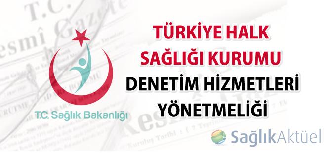 Türkiye Halk Sağlığı Kurumu Denetim Hizmetleri Yönetmeliği