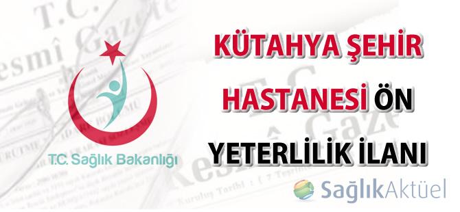 Kütahya şehir hastanesi yapım işleri ile ürün ve hizmetlerinin temini ön yeterlilik ilanı