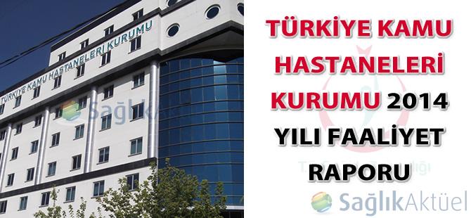 Türkiye Kamu Hastaneleri Kurumu 2014 Yılı İdare Faaliyet Raporu