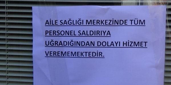 Doktor ve sağlık personeli darp edilen ASM kapandı