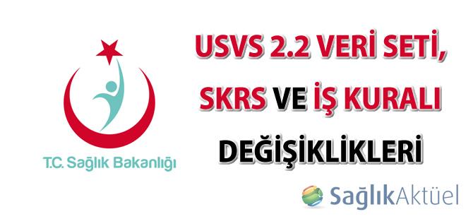 USVS 2.2 Veri Seti, SKRS ve İş Kuralı Değişiklikleri