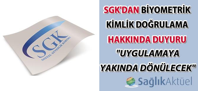 SGK'dan biyometrik kimlik doğrulama hakkında duyuru