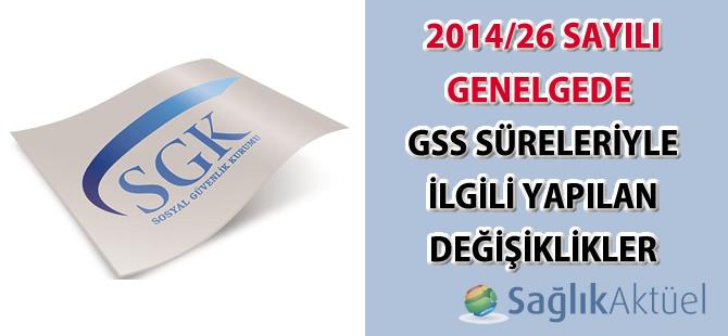 2014/26 sayılı Genelgede GSS süreleriyle ilgili yapılan değişiklikler