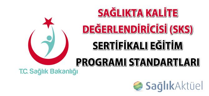 Sağlıkta Kalite Değerlendiricisi (SKS) Sertifikalı Eğitim Programı Standartları