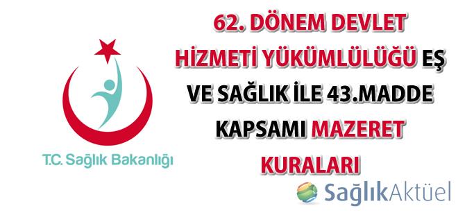 62. Dönem Devlet Hizmeti Yükümlülüğü Eş ve Sağlık ile 43.Madde Kapsamı Mazeret Kuraları sonuçları