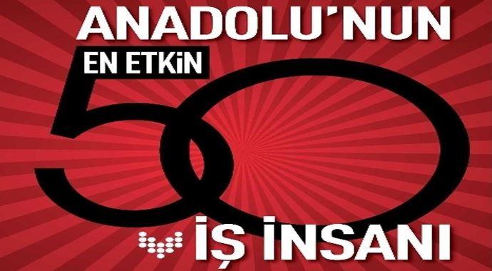Anadolu'nun en etkili 50 iş insanı açıklandı