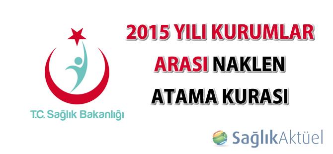 2015 Yılı Kurumlar Arası Naklen Atama Kurası yerleşenler listesi