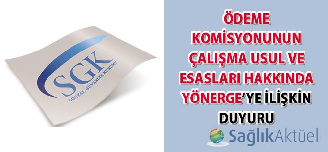 Ödeme Komisyonunun Çalışma Usul ve Esasları Hakkında Yönerge'ye ilişkin duyuru