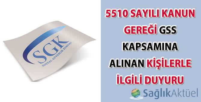 5510 Sayılı Kanun gereği GSS kapsamına alınan kişilerle ilgili duyuru