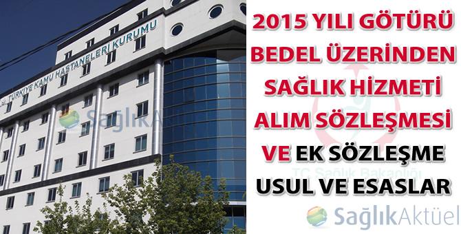 2015 Yılı Götürü Bedel Üzerinden Sağlık Hizmeti Alım Sözleşmesi ve Usul ve Esasları