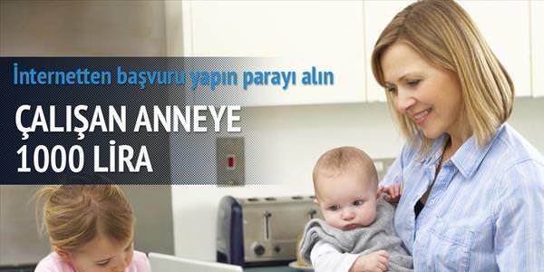Çalışan anneye bin lira verilecek