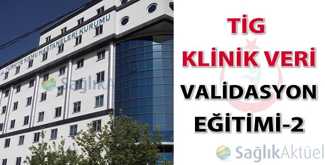 TİG Klinik Veri Validasyon Eğitimi-2