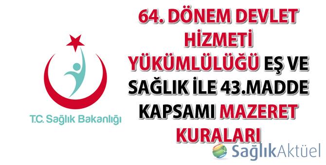 64. Dönem Devlet Hizmeti Yükümlülüğü Eş ve Sağlık ile 43.Madde Kapsamı Mazeret Kuraları sonuçları