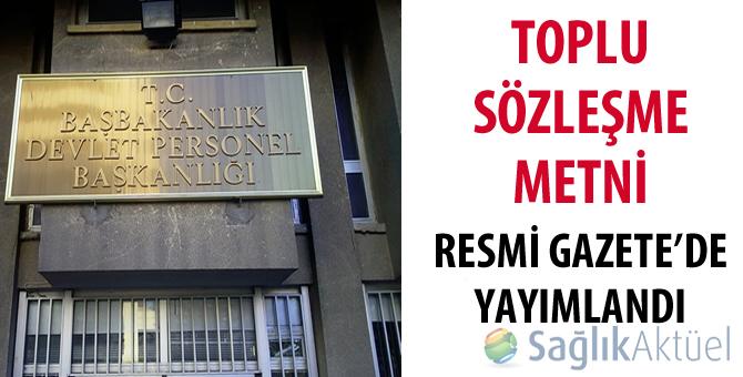 Toplu sözleşme metni Resmi Gazete'de yayımlandı