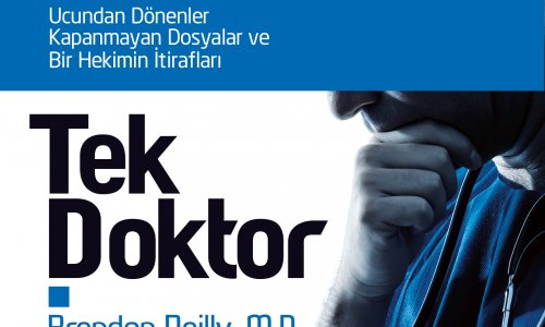 """Bir hekimin itirafları: """"Tek Doktor"""""""