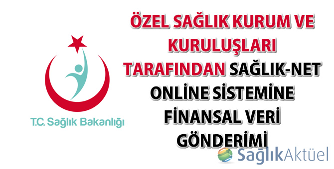 Özel Sağlık Kurum ve Kuruluşları tarafından Sağlık-Net Online Sistemine Finansal Veri Gönderimi