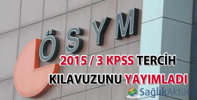 2015/3 KPSS Tercih Kılavuzu yayımlandı