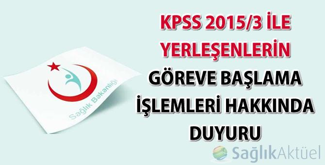 KPSS 2015/3 ile yerleşenlerin göreve başlama işlemleri hakkında duyuru